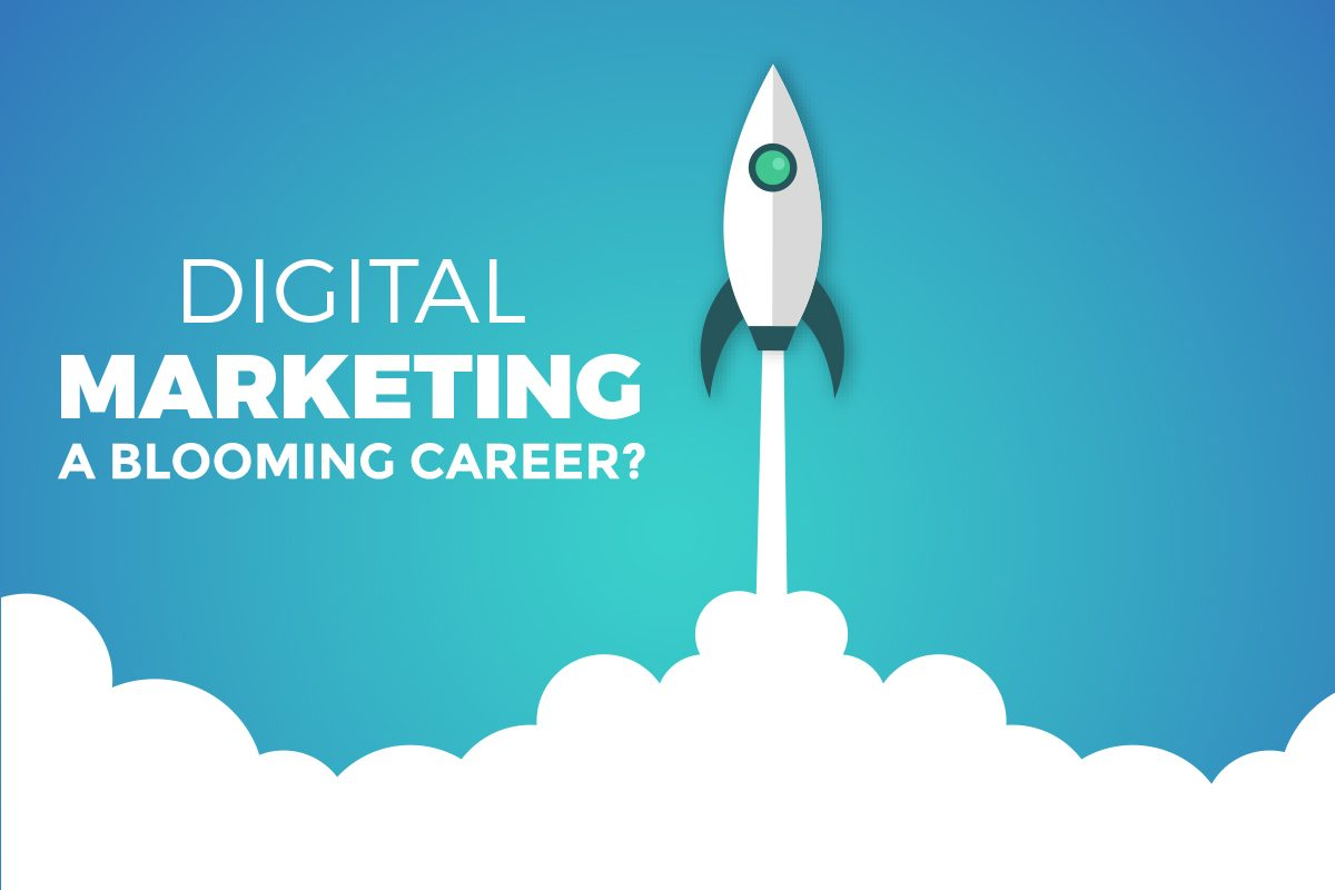 IS DIGITAL MARKETING A BLOOMING CAREER?