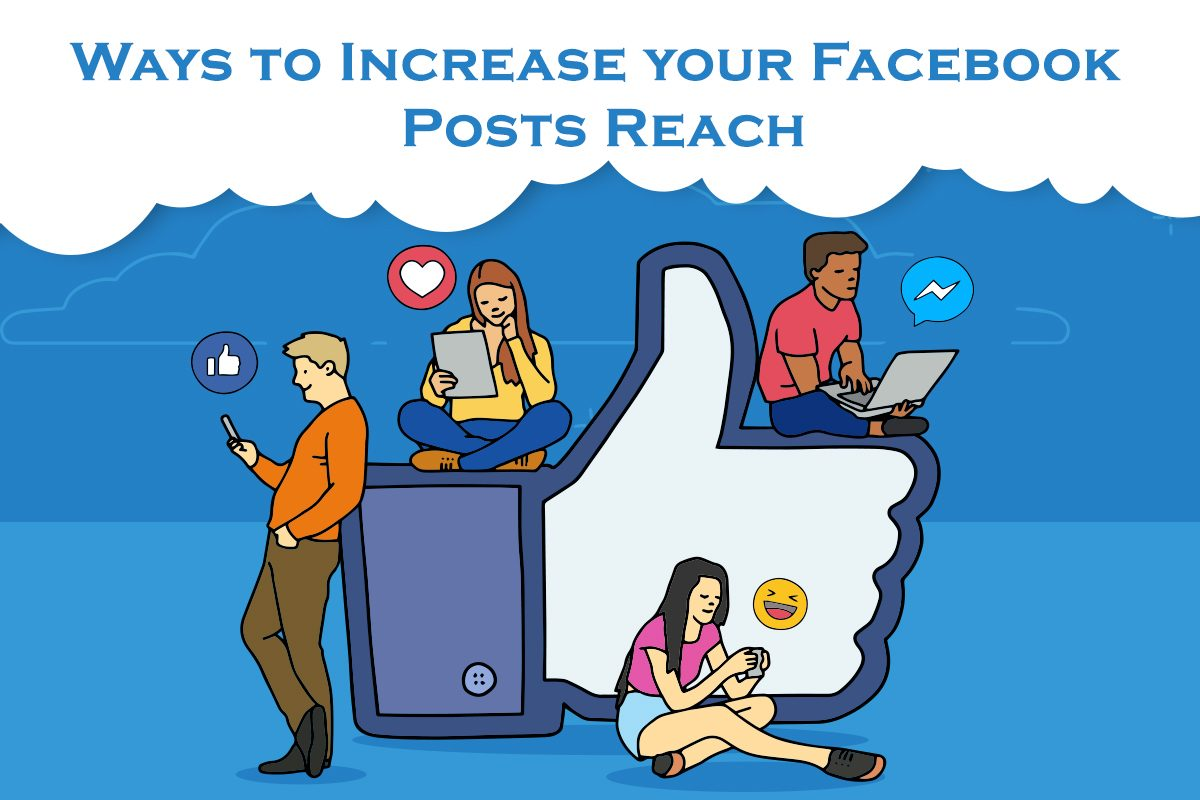 Ways to increase your Facebook posts Reach.